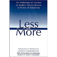 Less is More: The Art of Voluntary Poverty: an Anthology of Ancient and Modern Voices Raised in Prai (BOK)
