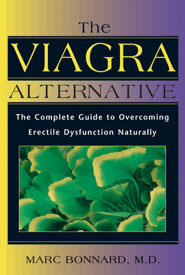 The Viagra Alternative: The Complete Guide to Overcoming Impotence Naturally (BOK)