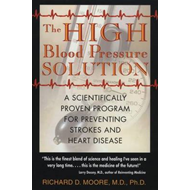 The High Blood Pressure Solution: A Natural Program for Preventing Strokes and Heart Disease (BOK)