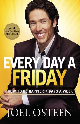 Every Day a Friday: How to Be Happier 7 Days a Week (BOK)