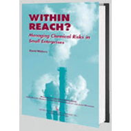 Within Reach?: Managing Chemical Risks in Small Enterprises (BOK)