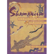 Shamanism as a Spiritual Practice for Daily Life (BOK)