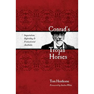 Conrad's Trojan Horses: Imperialism, Hybridity, and the Postcolonial Aesthetic (BOK)