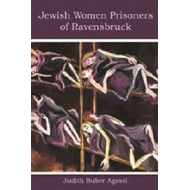 The Jewish Women Prisoners of Ravensbruck: Who Were They (BOK)