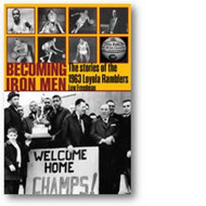 Becoming Iron Men: The Story of the 1963 Loyola Ramblers (BOK)