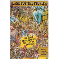 Land for the People: The State and Agrarian Conflict in Indonesia (BOK)