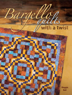 Bargello Quilts with a Twist (BOK)