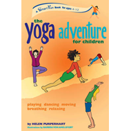The Yoga Adventure for Children: Playing, Dancing, Moving, Breathing, Relaxing (BOK)