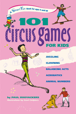 101 Circus Games for Children: Juggling, Clowning, Balancing Acts, Acrobatics, Animal Numbers (BOK)