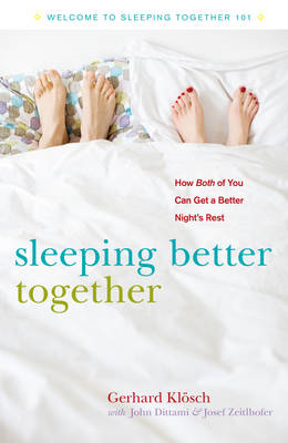 Sleeping Better Together: How the Latest Research Will Help You and a Loved One Get a Better Night's (BOK)