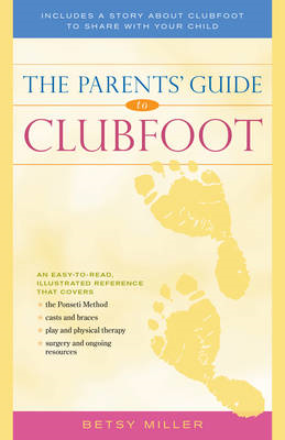 Parents' Guide to Clubfoot (BOK)