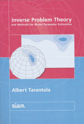 Inverse Problem Theory and Methods for Model Parameter Estimation (BOK)