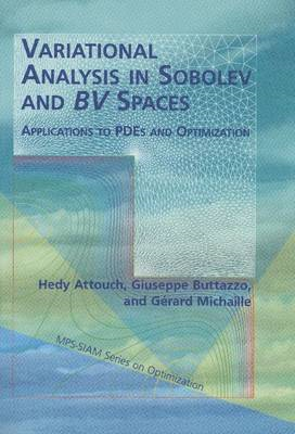 Variational Analysis in Sobolev and BV Spaces: Applications to PDEs and Optimization (BOK)
