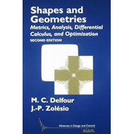 Shapes and Geometries: Metrics, Analysis, Differential Calculus, and Optimization (BOK)