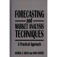 Forecasting and Market Analysis Techniques: A Practical Approach (BOK)