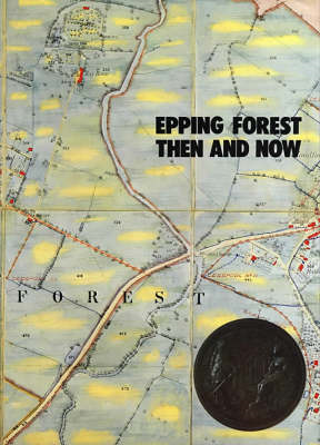 Epping Forest Then and Now (BOK)