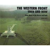 The Western Front: Then and Now - From Mons to the Marne and Back (BOK)