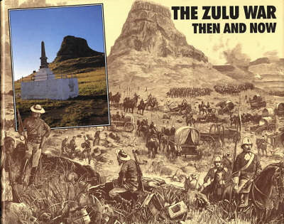 The Zulu War: Then and Now (BOK)