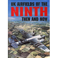 UK Airfields of the Ninth: Then and Now (BOK)