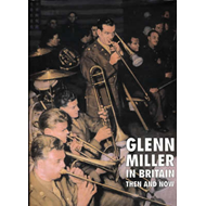 Glenn Miller in Britain Then and Now (BOK)