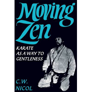 Moving Zen: Karate as a Way to Gentleness (BOK)