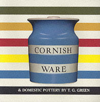 Cornish Ware and Domestic Pottery by T.G. Green (BOK)