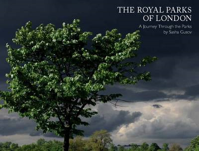 The Royal Parks of London: A Walk Through the Parks (BOK)