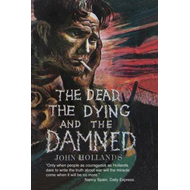 The Dead, the Dying and the Damned (BOK)