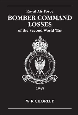 RAF Bomber Command Losses of the Second World War: v. 6: 1945 (BOK)