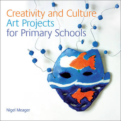 Creativity and Culture: Art Projects for Primary Schools (BOK)