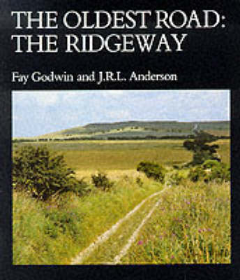 The Oldest Road: Exploration of the Ridgeway (BOK)