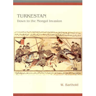 Turkestan Down to the Mongol Invasion (BOK)