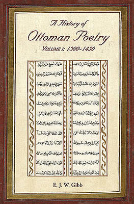 A History of Ottoman Poetry Volume I: 1300-1450 (BOK)