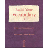 Build Your Vocabulary 3: Upper Intermediate: No.3 (BOK)