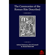 The Ceremonies of the Roman Rite Described (BOK)