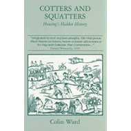Cotters and Squatters: The Hidden History of Housing (BOK)