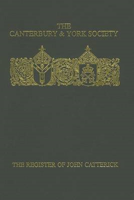 The Register of John Catterick, Bishop of Coventry and Lichfield, 1415-19 (BOK)