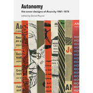 Autonomy: the Cover Designs of Anarchy 1961-1970 (BOK)