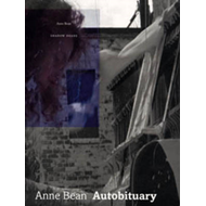 Anne Bean: Autobituary (BOK)
