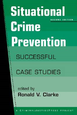 Situational Crime Prevention: Successful Case Studies (BOK)