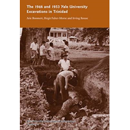 The 1946 and 1953 Yale University Excavations in Trinidad: v. 92 (BOK)