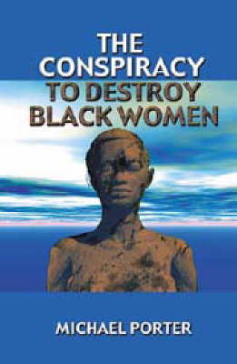 The Conspiracy to Destroy Black Women (BOK)