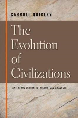 The Evolution of Civilizations: An Introduction to Historical Analysis (BOK)