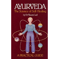 Ayurveda, the Science of Self-healing: A Practical Guide (BOK)