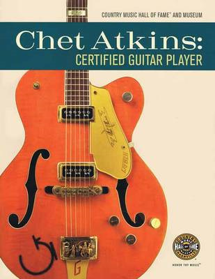 Chet Atkins: Certified Guitar Player (BOK)