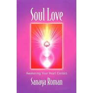 Soul Love: Awakening Your Heart Centres (BOK)
