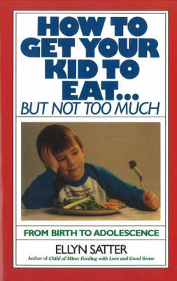 How to Get Your Kid to Eat (BOK)