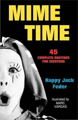 Mime Time: 45 Complete Routines for Everyone (BOK)