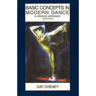 Basic Concepts in Modern Dance: A Creative Approach (BOK)