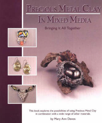 Precious Metal Clay In Mixed Media (BOK)